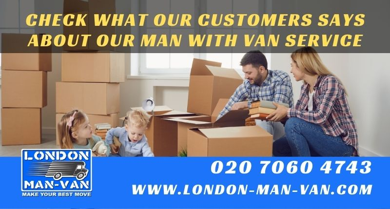 Movers from London Man Van were extremely good and quick
